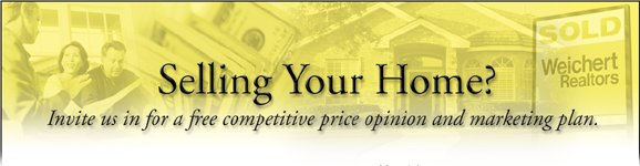 Selling Your Home?  Invite us in for a free competitive price opinion and marketing plan.